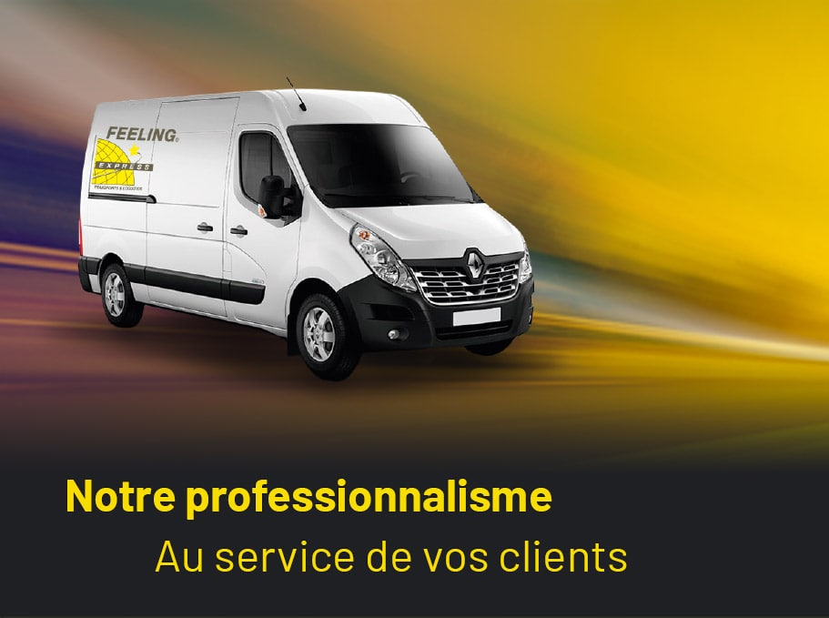 Notre professionnalisme au service de vos clients